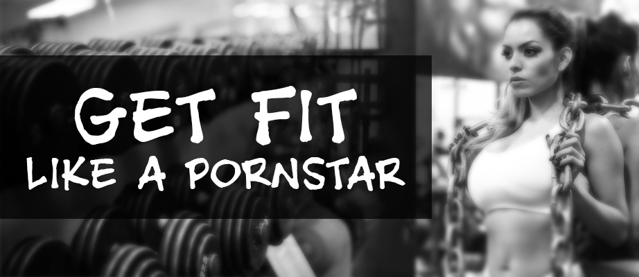 Get Fit Like a Porn Star
