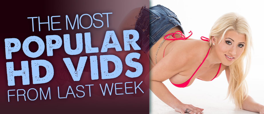 Most Popular HD Porn Vids Last Week