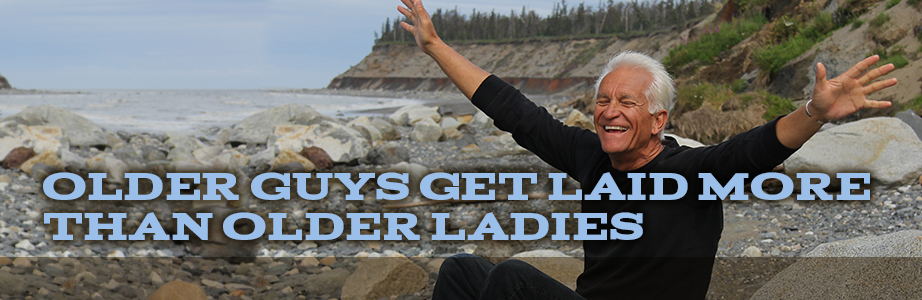 Old Guys Get Laid More than Old Ladies