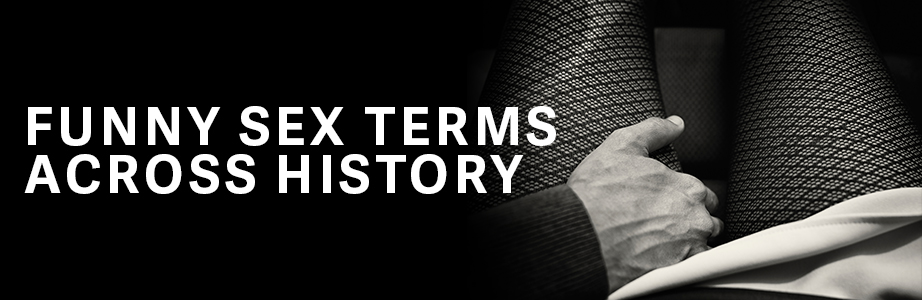 Funny Sex Terms Across History