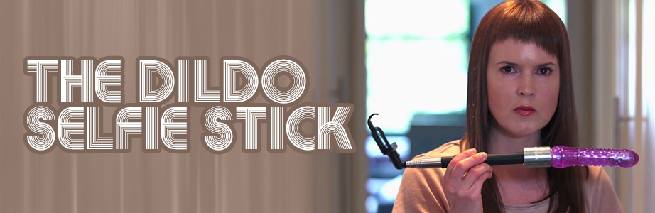 20160510-PDC-Blog-The Dildo Selfie-Stick