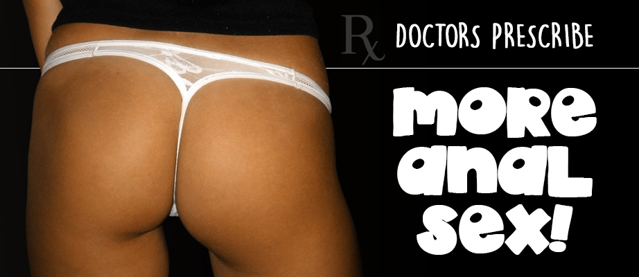 Doctors Prescribe More Anal Sex