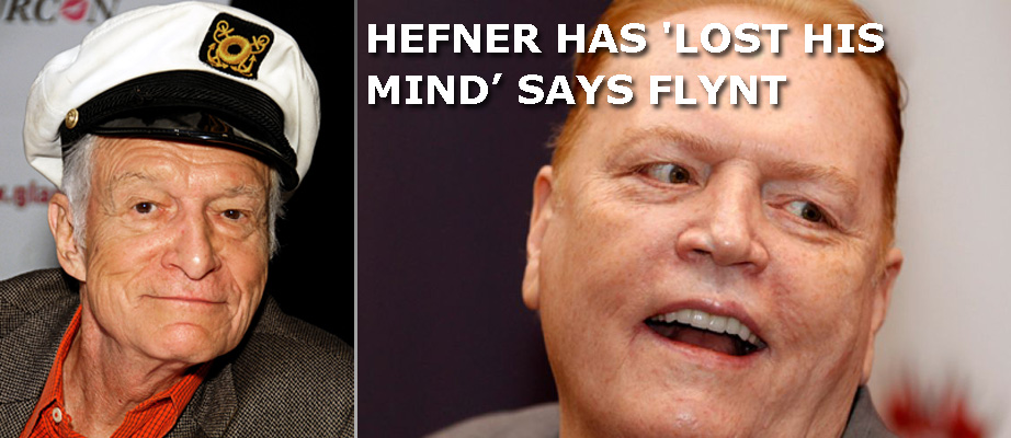 Hefner Has Lost His Mind Says Flynt