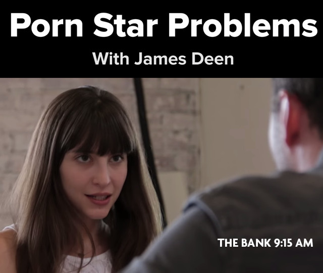 Pornstar Problems - James Deen