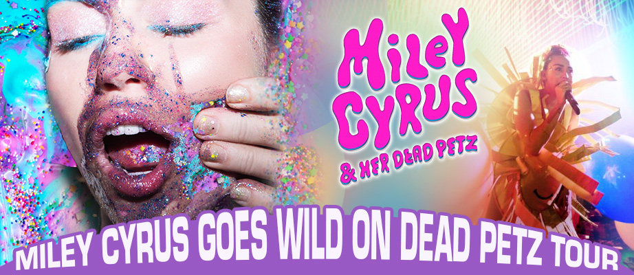 Miley Cyrus Goes WIld on Dead Petz Tour