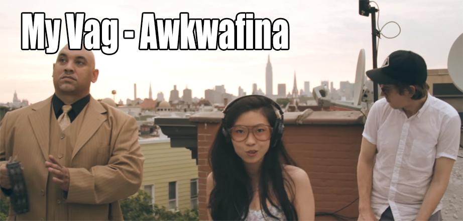 My Vag - Awkwafina
