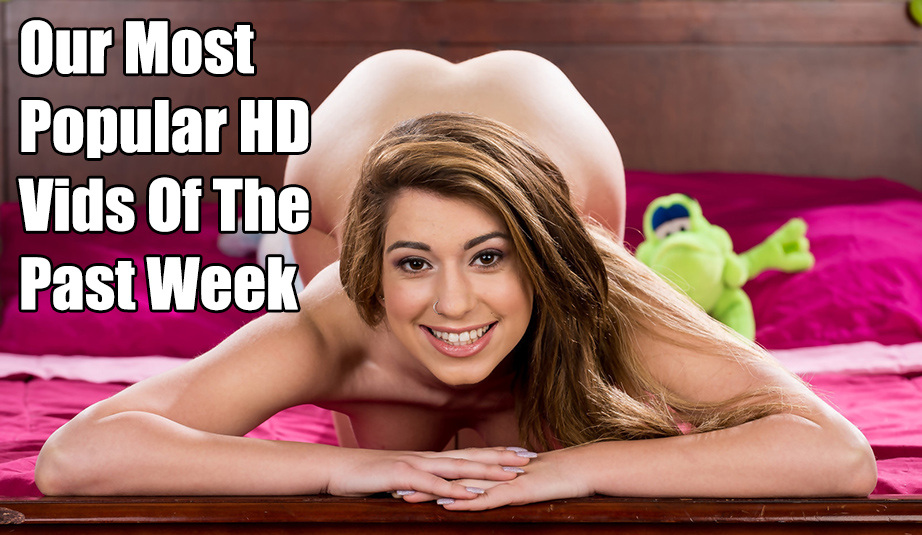 Our Most Popular HD Vids Last Week - Aug 27