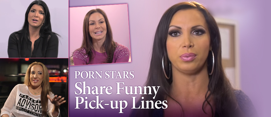 Porn Stars Share Funny Pick-Up Lines