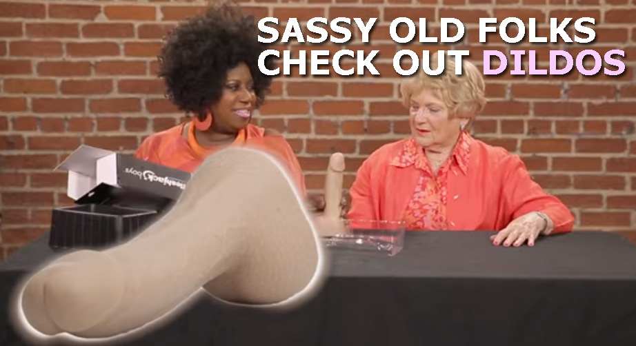 Sassy Old Folks Review Dildos