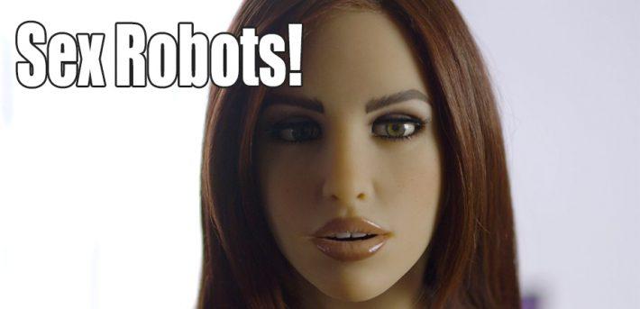 Sex Robots!