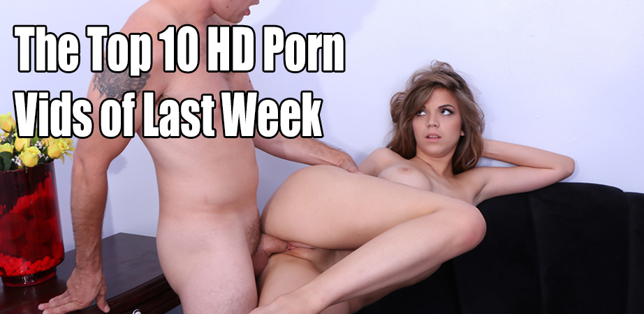 Top Ten HD Porn Videos Last Week