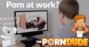 Watch porn - but maybe not at work