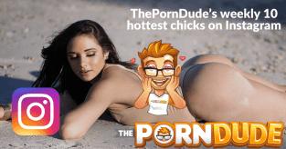 ThePornDude's weekly 10 hottest chicks on Instagram like Anastasia Kvitko, Ashley Ortiz...